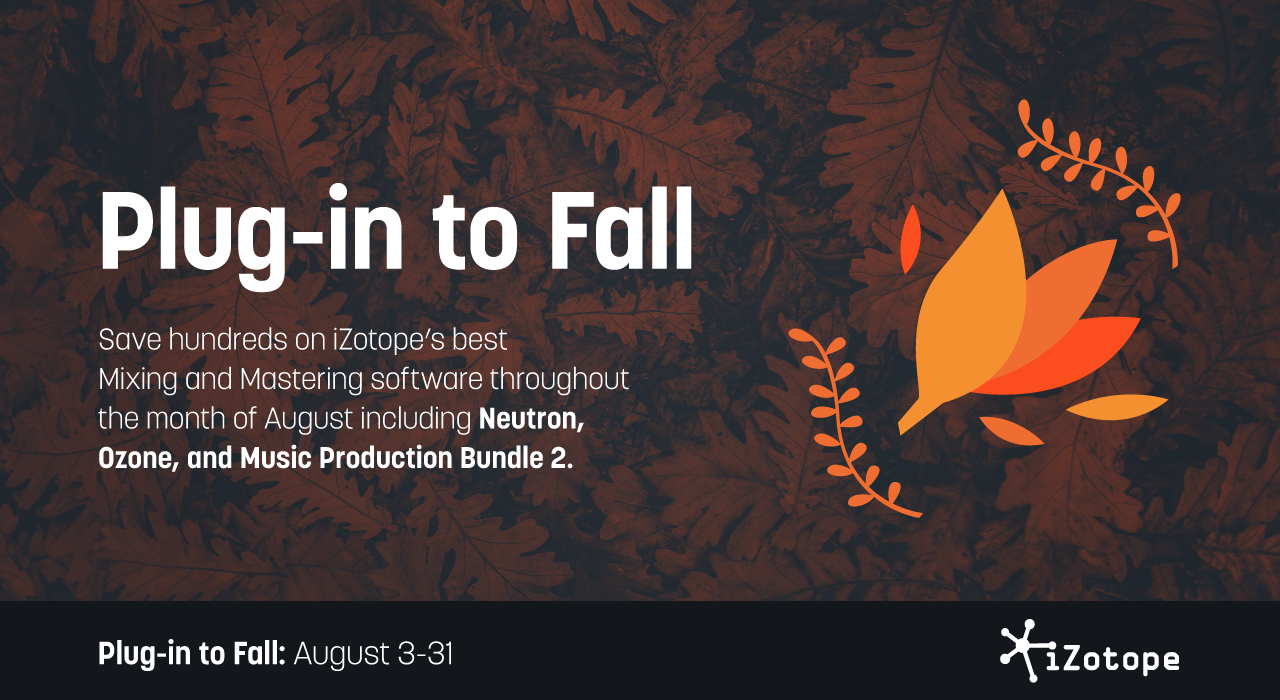 iZotope Software August Specials – BROADFIELD NEWS